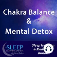 Chakra Balance & Mental Detox