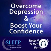 Overcome Depression & Boost Your Confidence