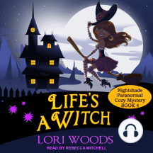 Life's A Witch: Nightshade Paranormal Cozy Mysteries, Book 4