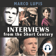Interviews From The Short Century: Close encounters with leading 20th century figures from the worlds of politics| culture and the arts