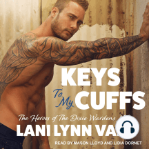 Keys To My Cuffs: The Heroes of Dixie Wardens MC, Book 4