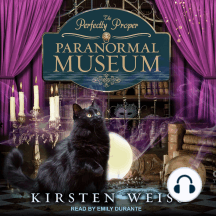 The Perfectly Proper Paranormal Museum: The Perfectly Proper Paranormal Museum Mysteries, Book 1