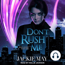 Don't Rush Me: Nora Jacobs, Book 1