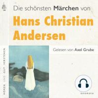 Hans Christian Andersen - Die schönsten Märchen