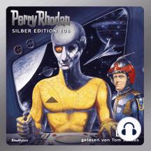 """Perry Rhodan Silber Edition 106: Laire: Erster Band des Zyklus """"Die kosmischen Burgen"""""""