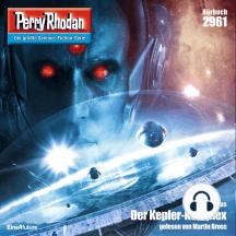 """Perry Rhodan 2961: Der Kepler-Komplex: Perry Rhodan-Zyklus """"Genesis"""""""
