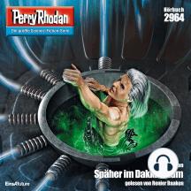 "Perry Rhodan 2964: Späher im Dakkarraum: Perry Rhodan-Zyklus ""Genesis"""