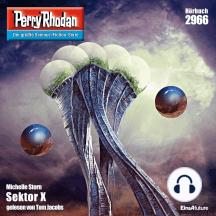 """Perry Rhodan 2966: Sektor X: Perry Rhodan-Zyklus """"Genesis"""""""