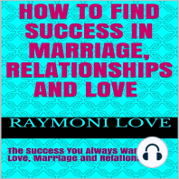 How to Find Success In Marriage, Relationships and Love