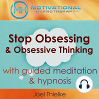Stop Obsessing & Obsessive Thoughts with Guided Meditaiton & Hypnosis