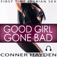 First Time Lesbian Sex - Good Girl Gone Bad