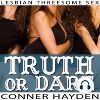 Truth or Dare - Lesbian Threesome Sex