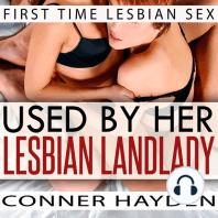 Used by her Lesbian Landlady