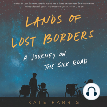 Lands of Lost Borders: A Journey of the Silk Road