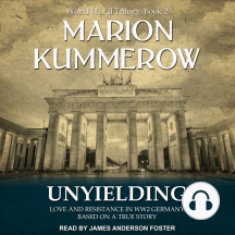 Unyielding: Love and Resistance in WW2 Germany