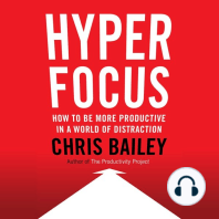 Hyperfocus: How to Be More Productive in a World of Distraction
