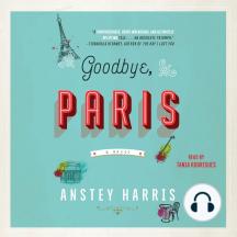 Goodbye, Paris: A Novel