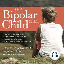 The Bipolar Child: The Definitive and Reassuring Guide to Childhood's Most Misunderstood Disorder (Third Edition)