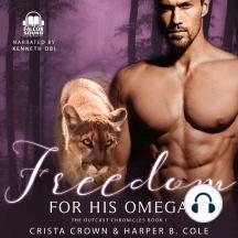 Freedom For His Omega: M/M Alpha/Omega MPREG