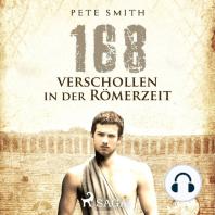 168 - Verschollen in der Römerzeit (Ungekürzt)
