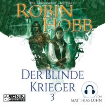 Der blinde Krieger - Die Zauberschiff-Chroniken 3 (Ungekürzt)
