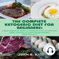 The Complete Ketogenic Diet for Beginners: A Busy Beginner's Guide to Living the Keto Lifestyle