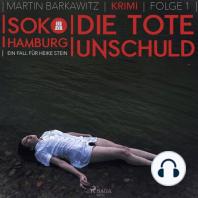 Die tote Unschuld - SoKo Hamburg - Ein Fall für Heike Stein 1 (Ungekürzt)