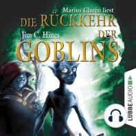 Die Rückkehr der Goblins, Teil 2 (Gekürzt)