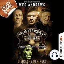 Frontiersmen: Civil War, Folge 5: Die Rache der Peko (Ungekürzt)