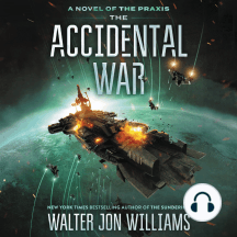 The Accidental War: A Novel of the Praxis