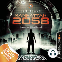 Manhattan 2058, Folge 3: Die Vergessenen (Ungekürzt)
