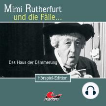 Mimi Rutherfurt, Folge 23: Das Haus in der Dämmerung