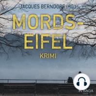 Mords-Eifel - Kriminelle Geschichten aus einem mörderischen Landstrich (Ungekürzt)