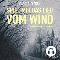 Spiel mir das Lied vom Wind - Kriminalroman aus der Eifel (Ungekürzt)