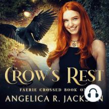 Crow's Rest: Faerie Crossed Book 1