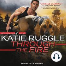 Through the Fire: Rocky Mountain K9 Unit, Book 4