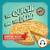 The Quiche and the Dead