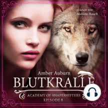Blutkralle, Episode 8 - Fantasy-Serie: Academy of Shapeshifters