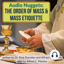 Audio Nuggets: The Order of Mass & Mass Etiquette