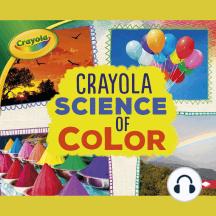 Crayola ® Science of Color