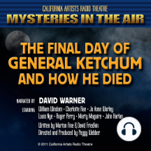 The Final Day of General Ketchum and How He Died: Mysteries in the Air