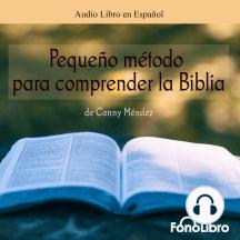 Pequeño Metodo para Comprender la Biblia