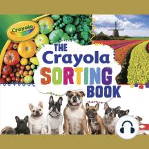 The Crayola ® Sorting Book