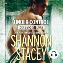 Under Control: Boston Fire, Book 5