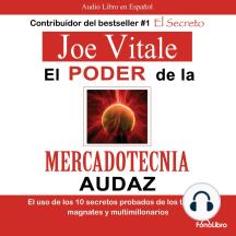 El poder de la mercadotecnia audaz: El uso de los 10 secretos probados de los titanes, magnates y multimillonarios