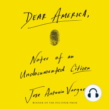 Dear America: Notes of an Undocumented Citizen