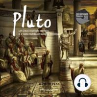Pluto - um Deus chamado Dinheiro e a Justa Medida