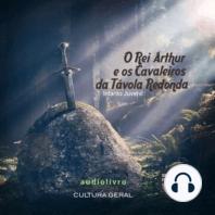 O Rei Arthur e os Cavaleiros da Távola Redonda - Versão Adaptada (Infanto-Juvenil)