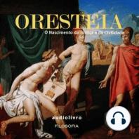 Oresteia - O nascimento da Justiça e da Civilidade