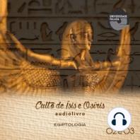 Culto de Ísis e Osíris Parte 2 e 3